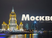 You've Never Seen Moscow Look This Beautiful – Spectacular Time Lapse Video